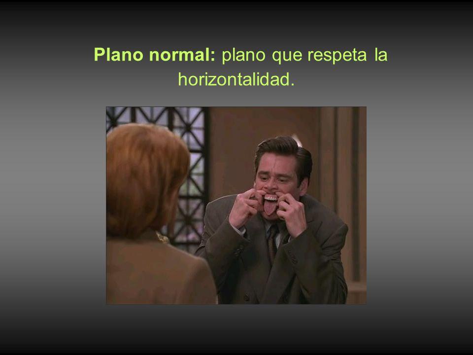 Plano normal: plano que respeta la horizontalidad.