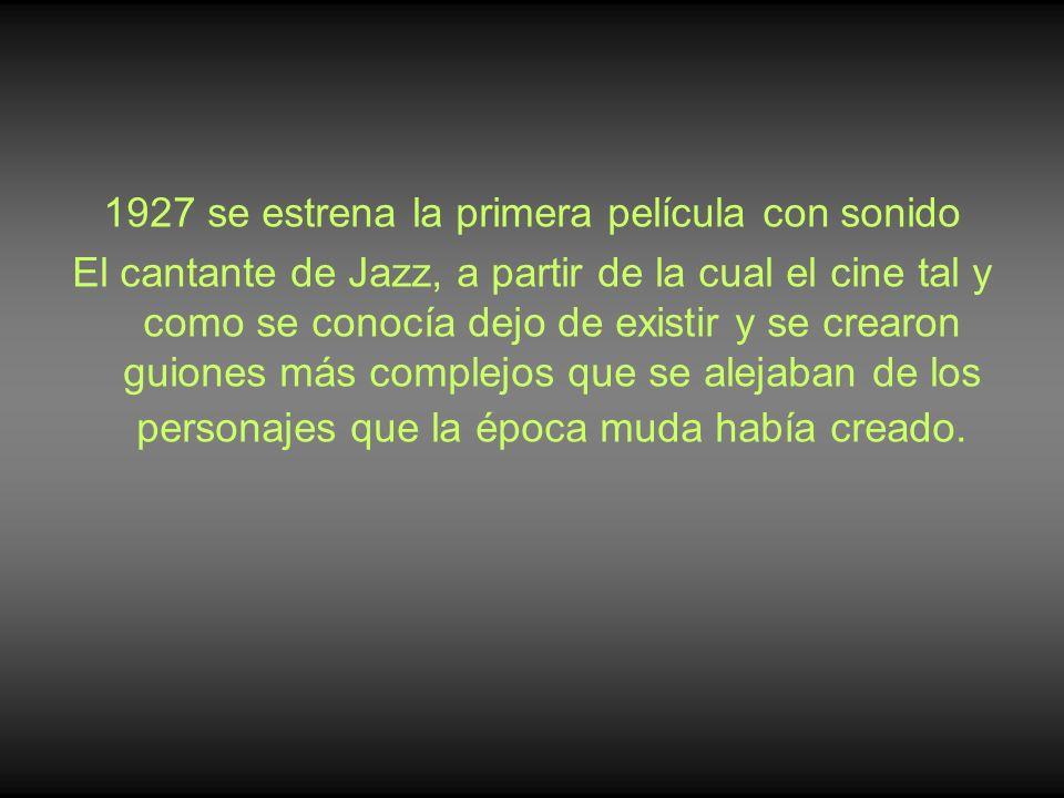 1927 se estrena la primera película con sonido El cantante de Jazz, a partir de la cual el cine tal y como se conocía dejo de existir y se crearon gui