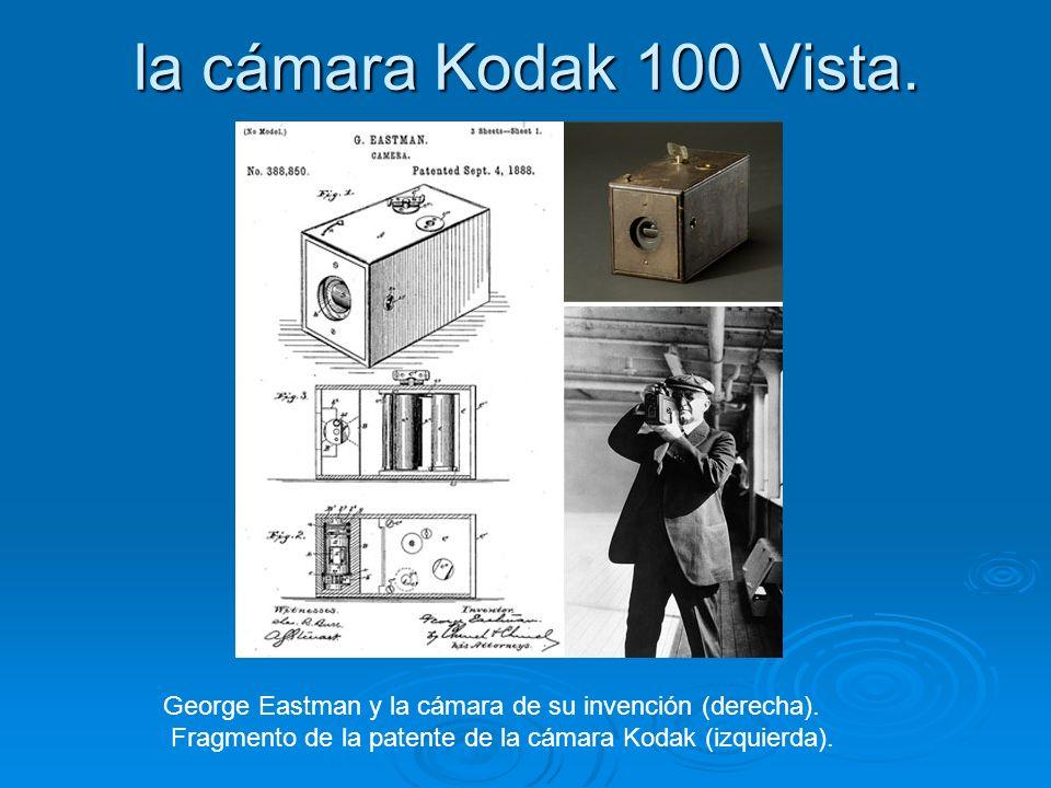 la cámara Kodak 100 Vista. George Eastman y la cámara de su invención (derecha).