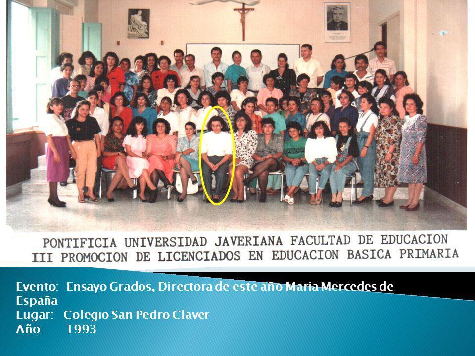 por User Evento: Ensayo Grados, Directora de este año Maria Mercedes de España Lugar: Colegio San Pedro Claver Año: 1993