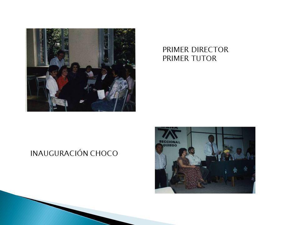 PRIMER DIRECTOR PRIMER TUTOR INAUGURACIÓN CHOCO