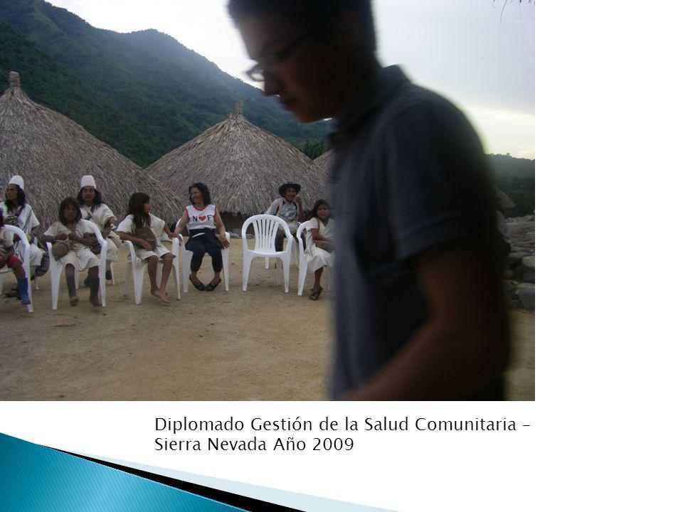 Diplomado Gestión de la Salud Comunitaria – Sierra Nevada Año 2009