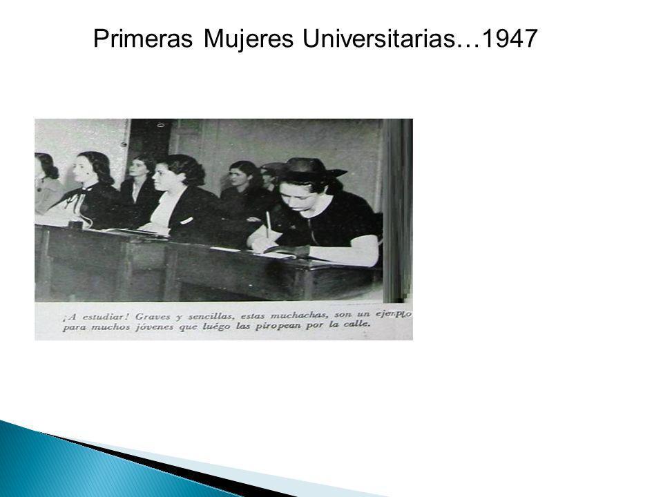 Primeras Mujeres Universitarias…1947