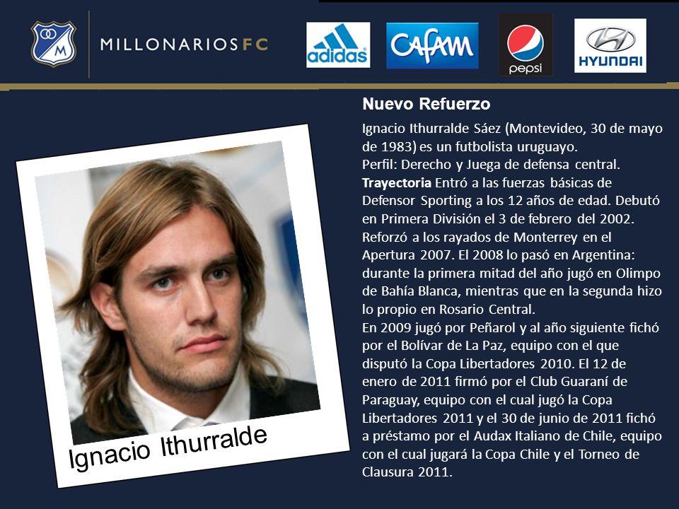 Ignacio Ithurralde Ignacio Ithurralde Sáez (Montevideo, 30 de mayo de 1983) es un futbolista uruguayo. Perfil: Derecho y Juega de defensa central. Tra