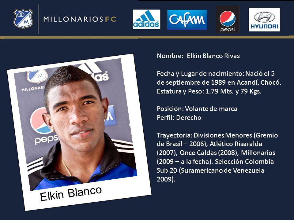Elkin Blanco Nombre: Elkin Blanco Rivas Fecha y Lugar de nacimiento: Nació el 5 de septiembre de 1989 en Acandí, Chocó. Estatura y Peso: 1.79 Mts. y 7
