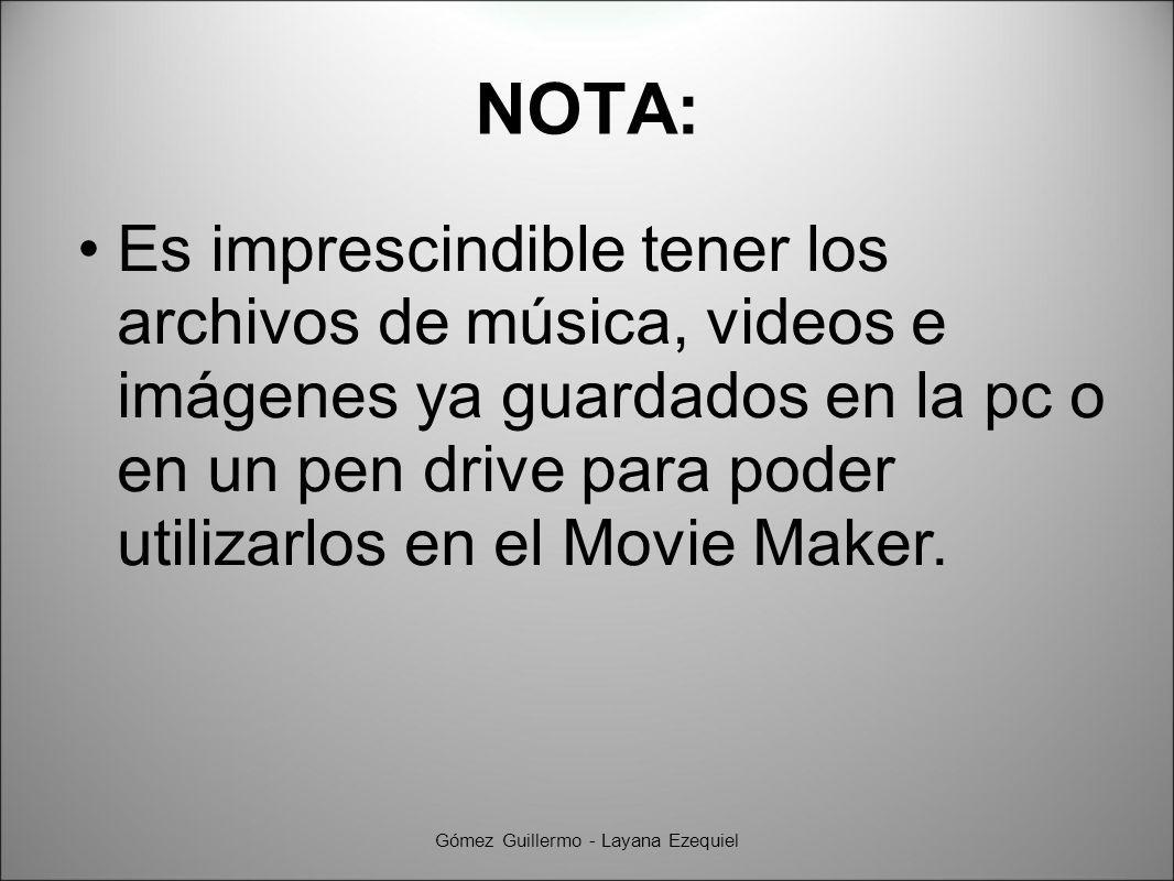 NOTA: Es imprescindible tener los archivos de música, videos e imágenes ya guardados en la pc o en un pen drive para poder utilizarlos en el Movie Maker.