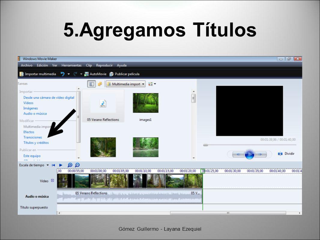 5.Agregamos Títulos Gómez Guillermo - Layana Ezequiel