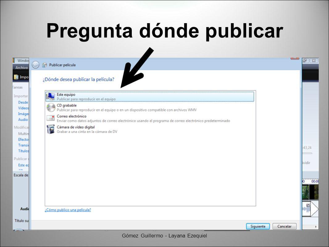 Pregunta dónde publicar Gómez Guillermo - Layana Ezequiel