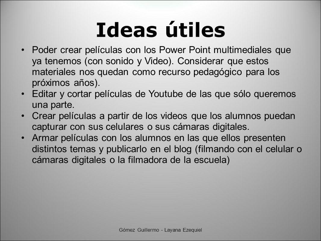 Ideas útiles Poder crear películas con los Power Point multimediales que ya tenemos (con sonido y Video).