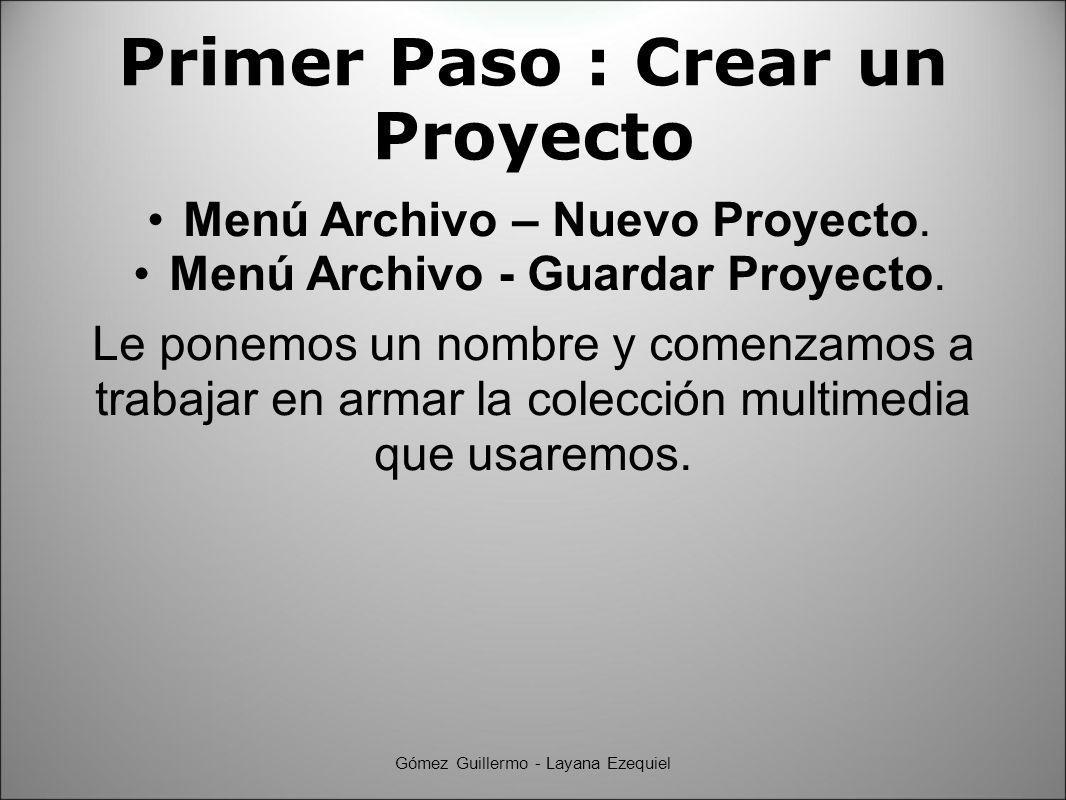 Primer Paso : Crear un Proyecto Menú Archivo – Nuevo Proyecto.