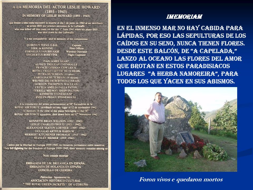El Ayuntamiento de Cedeira, recupera así la memoria de Leslie Howard y pone en valor el papel que jugó para neutralizar España durante la Segunda Guer