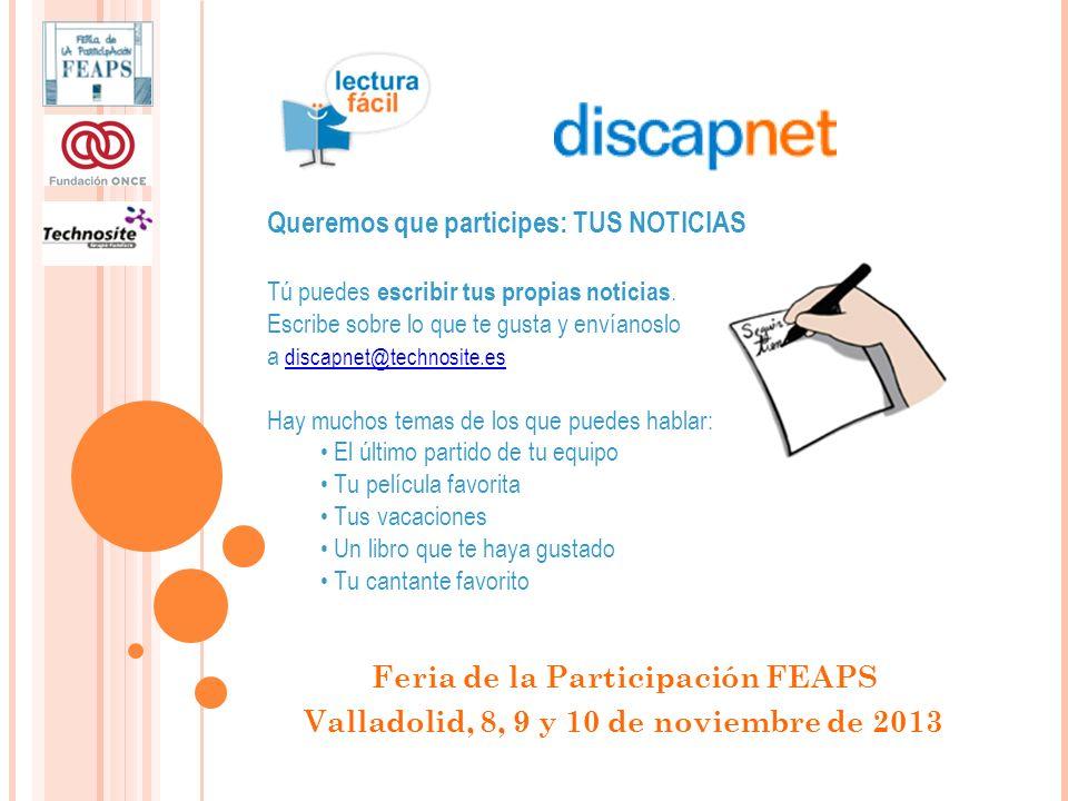 TRABAJANDO PARA QUE NO HAYA BARRERAS Feria de la Participación FEAPS Valladolid, 8, 9 y 10 de noviembre de 2013