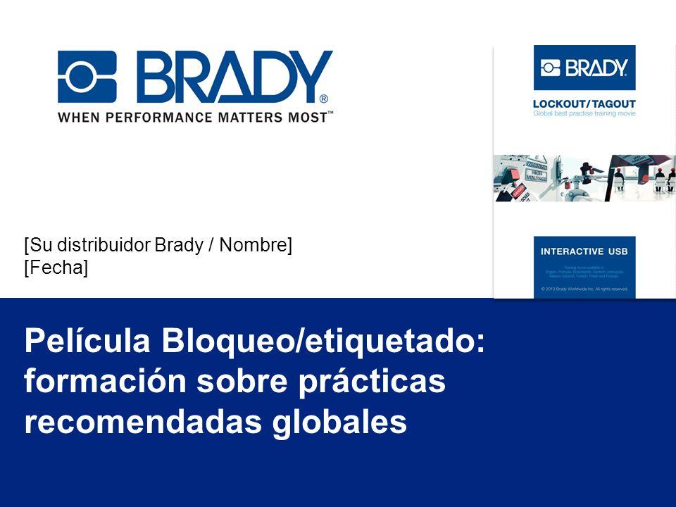 [Su distribuidor Brady / Nombre] [Fecha] Película Bloqueo/etiquetado: formación sobre prácticas recomendadas globales