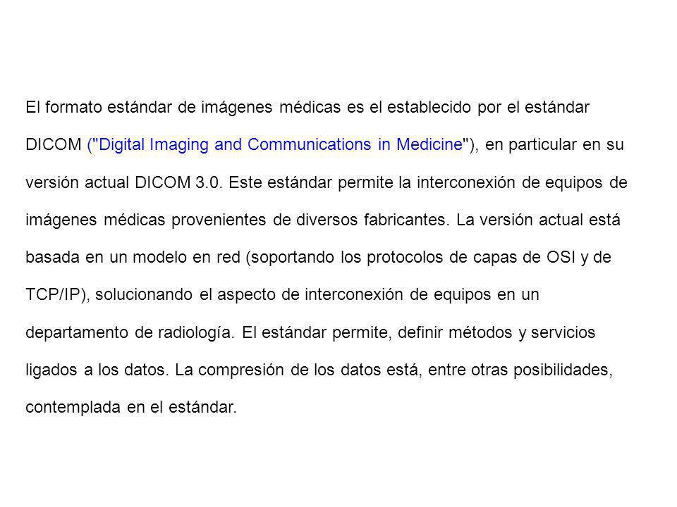 El formato estándar de imágenes médicas es el establecido por el estándar DICOM (