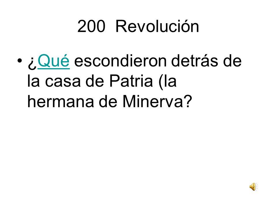 200 Revolución ¿Qué escondieron detrás de la casa de Patria (la hermana de Minerva?Qué