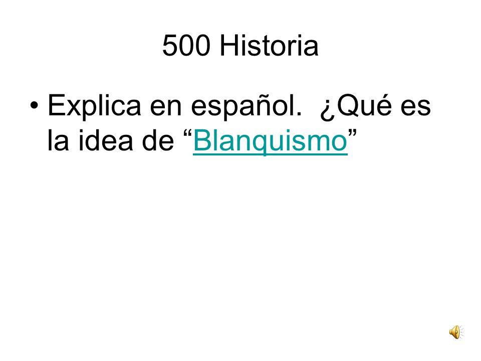 500 Historia Explica en español. ¿Qué es la idea de BlanquismoBlanquismo