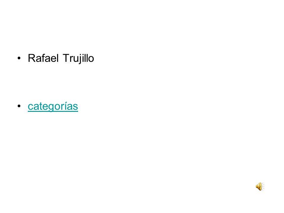 Rafael Trujillo categorías