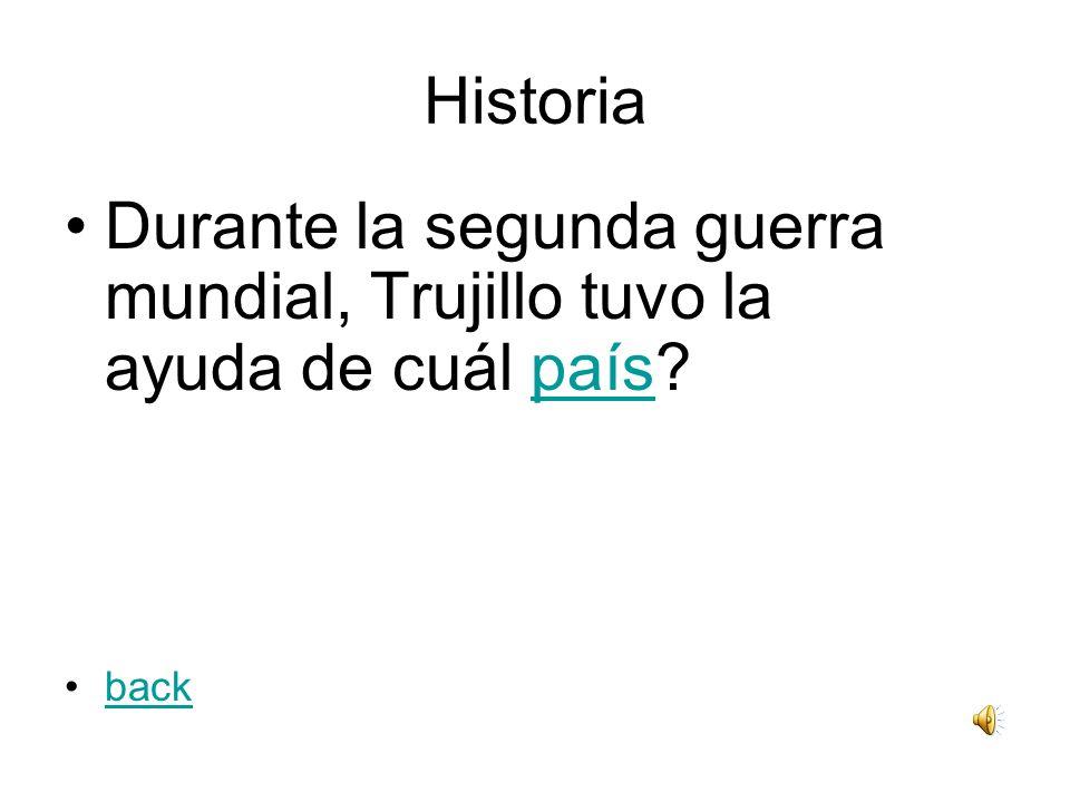 Historia Durante la segunda guerra mundial, Trujillo tuvo la ayuda de cuál país?país back