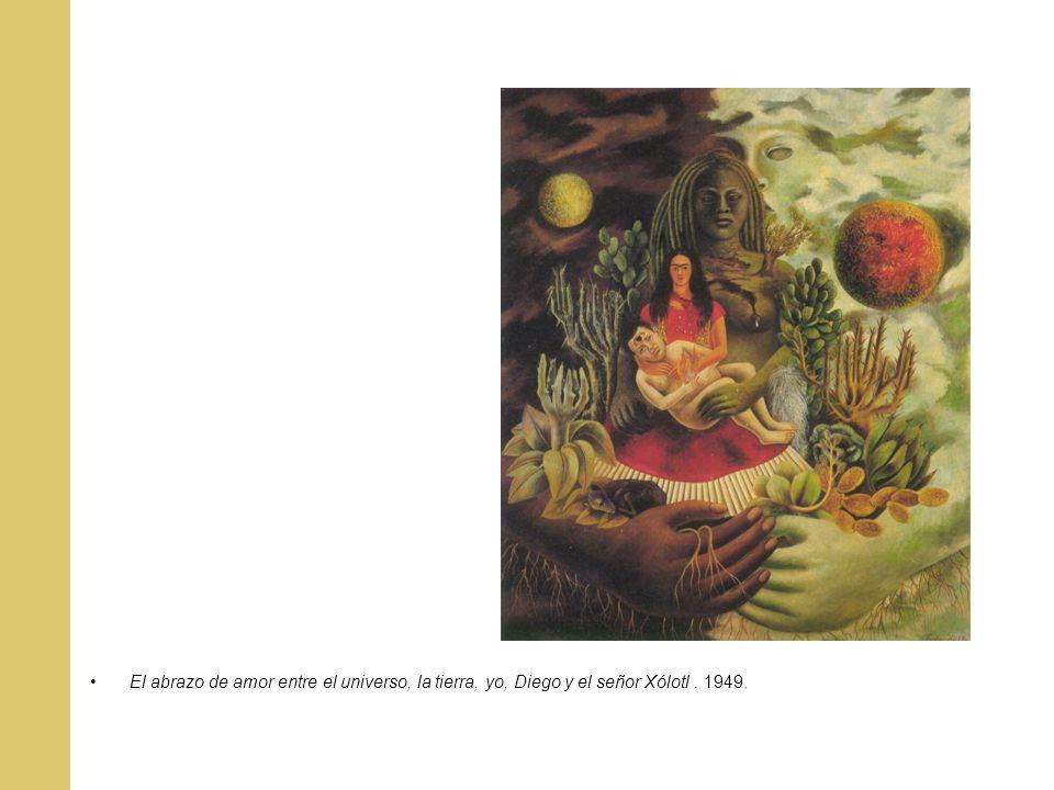 El abrazo de amor entre el universo, la tierra, yo, Diego y el señor Xólotl. 1949.
