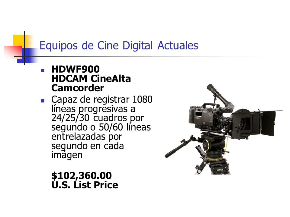 Equipos de Cine Digital Actuales HDWF900 HDCAM CineAlta Camcorder Capaz de registrar 1080 líneas progresivas a 24/25/30 cuadros por segundo o 50/60 lí