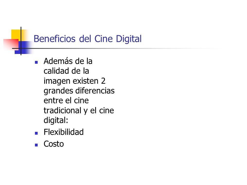 Beneficios del Cine Digital Además de la calidad de la imagen existen 2 grandes diferencias entre el cine tradicional y el cine digital: Flexibilidad
