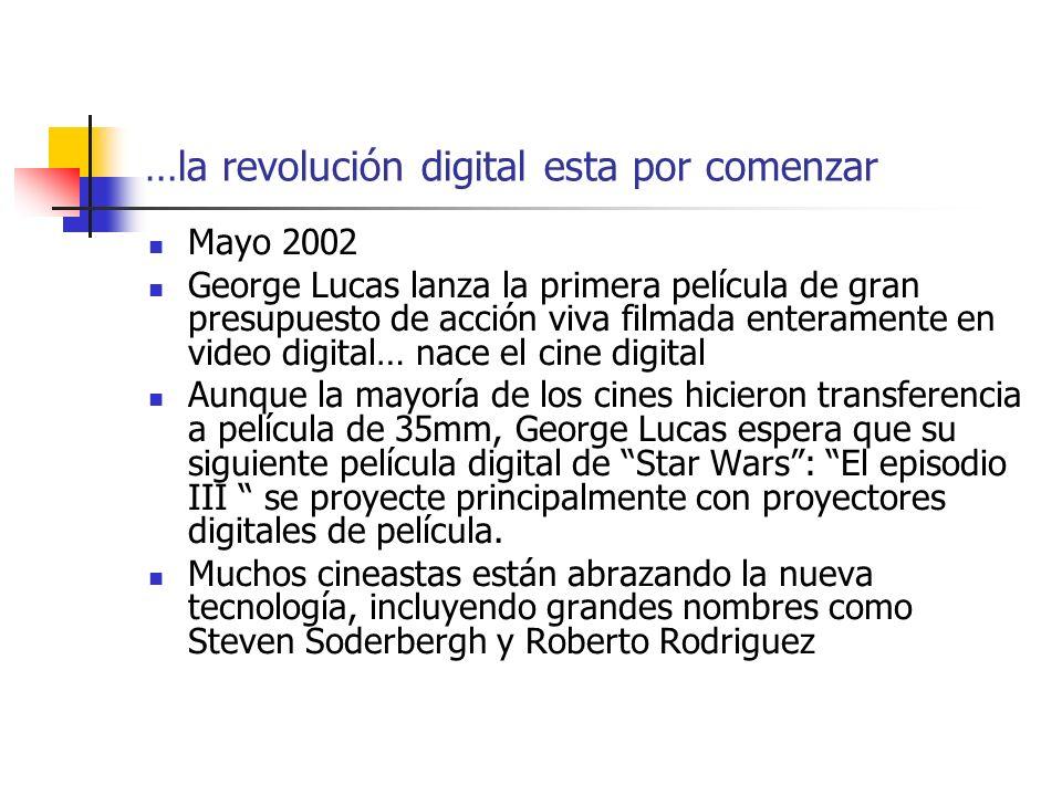 …la revolución digital esta por comenzar Mayo 2002 George Lucas lanza la primera película de gran presupuesto de acción viva filmada enteramente en vi