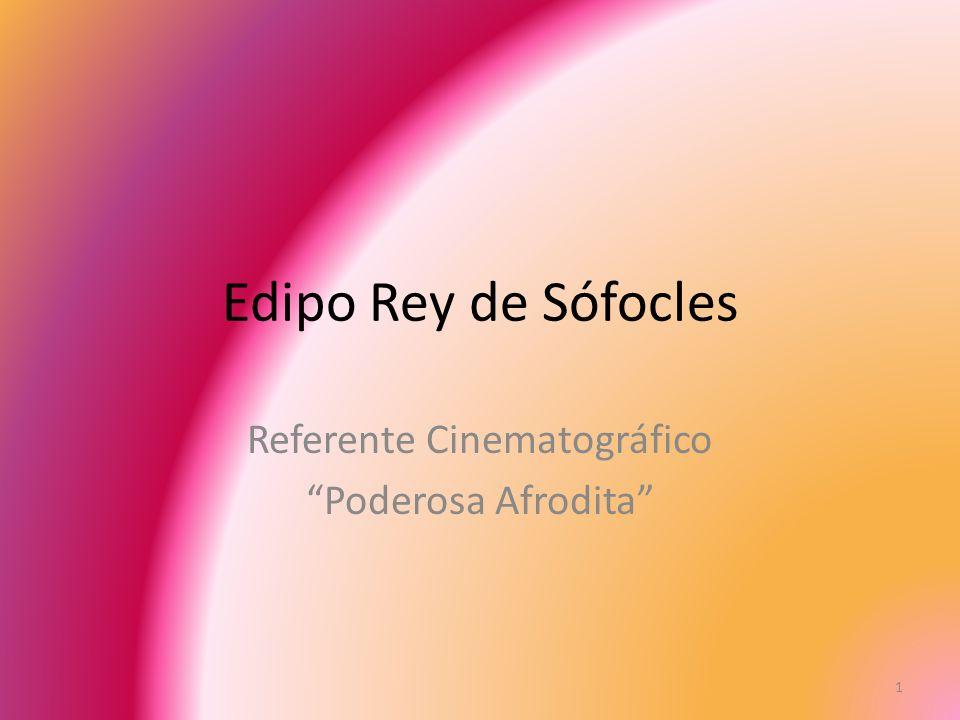 Edipo Rey de Sófocles Referente Cinematográfico Poderosa Afrodita 1