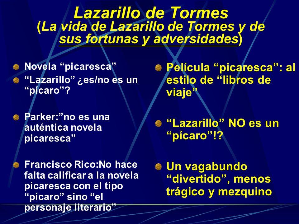 Lazarillo de Tormes (La vida de Lazarillo de Tormes y de sus fortunas y adversidades) Novela picaresca Lazarillo ¿es/no es un pícaro.