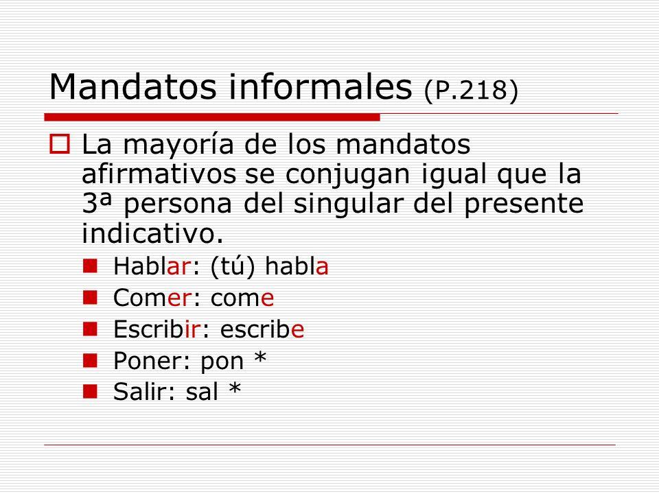 Mandatos informales En español, sólo existe una forma de plural para you (all) = ustedes.