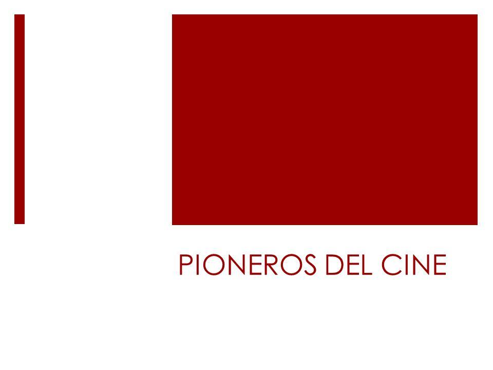 PIONEROS DEL CINE