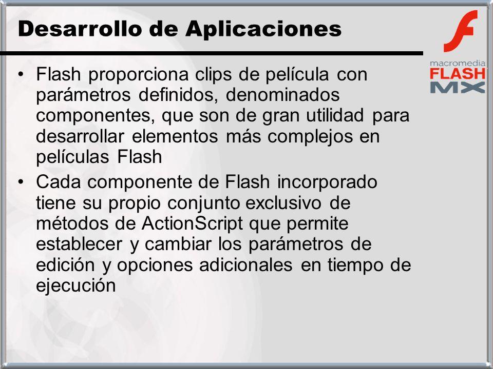 Flash proporciona clips de película con parámetros definidos, denominados componentes, que son de gran utilidad para desarrollar elementos más complej