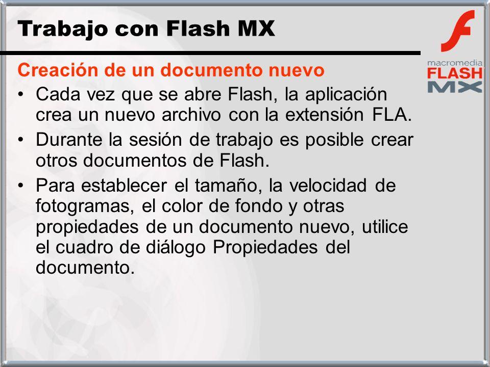 Creación de un documento nuevo Cada vez que se abre Flash, la aplicación crea un nuevo archivo con la extensión FLA. Durante la sesión de trabajo es p