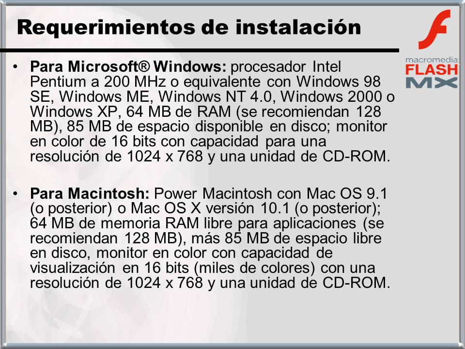 Para Microsoft® Windows: procesador Intel Pentium a 200 MHz o equivalente con Windows 98 SE, Windows ME, Windows NT 4.0, Windows 2000 o Windows XP, 64