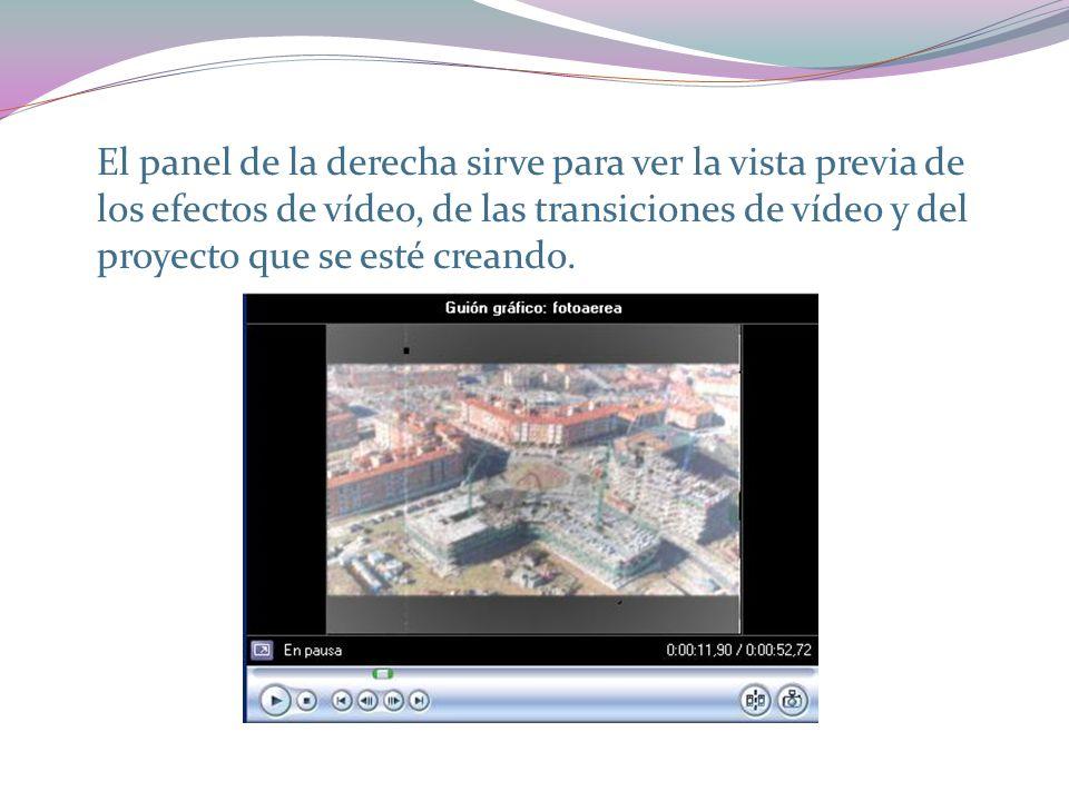 El panel de la derecha sirve para ver la vista previa de los efectos de vídeo, de las transiciones de vídeo y del proyecto que se esté creando.