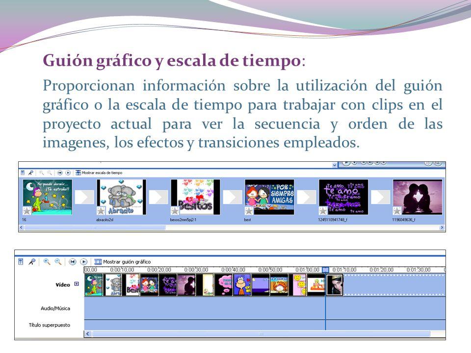 Guión gráfico y escala de tiempo: Proporcionan información sobre la utilización del guión gráfico o la escala de tiempo para trabajar con clips en el proyecto actual para ver la secuencia y orden de las imagenes, los efectos y transiciones empleados.