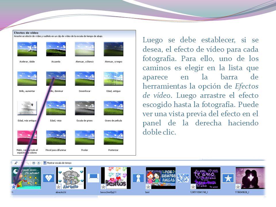 Luego se debe establecer, si se desea, el efecto de vídeo para cada fotografía.
