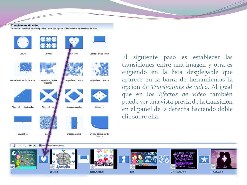 El siguiente paso es establecer las transiciones entre una imagen y otra es eligiendo en la lista desplegable que aparece en la barra de herramientas la opción de Transiciones de vídeo.
