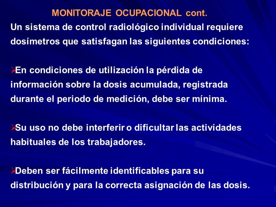 Un sistema de control radiológico individual requiere dosímetros que satisfagan las siguientes condiciones: En condiciones de utilización la pérdida d