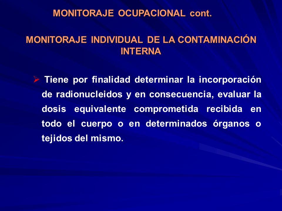 Tiene por finalidad determinar la incorporación de radionucleidos y en consecuencia, evaluar la dosis equivalente comprometida recibida en todo el cue
