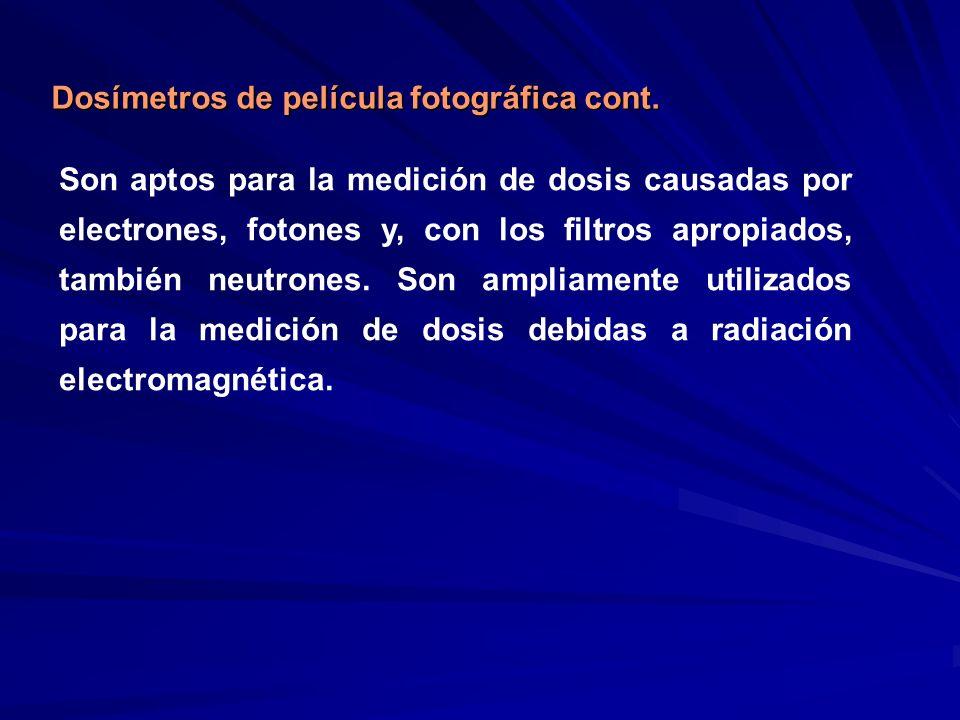 Dosímetros de película fotográfica cont. Son aptos para la medición de dosis causadas por electrones, fotones y, con los filtros apropiados, también n
