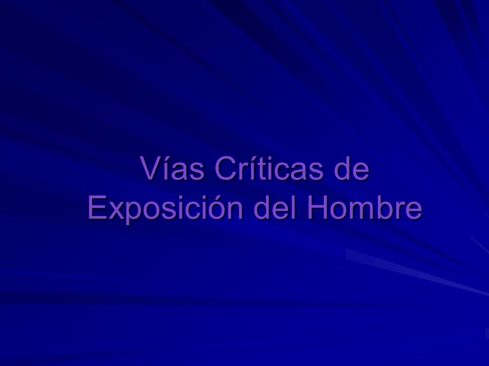 Vías Críticas de Exposición del Hombre