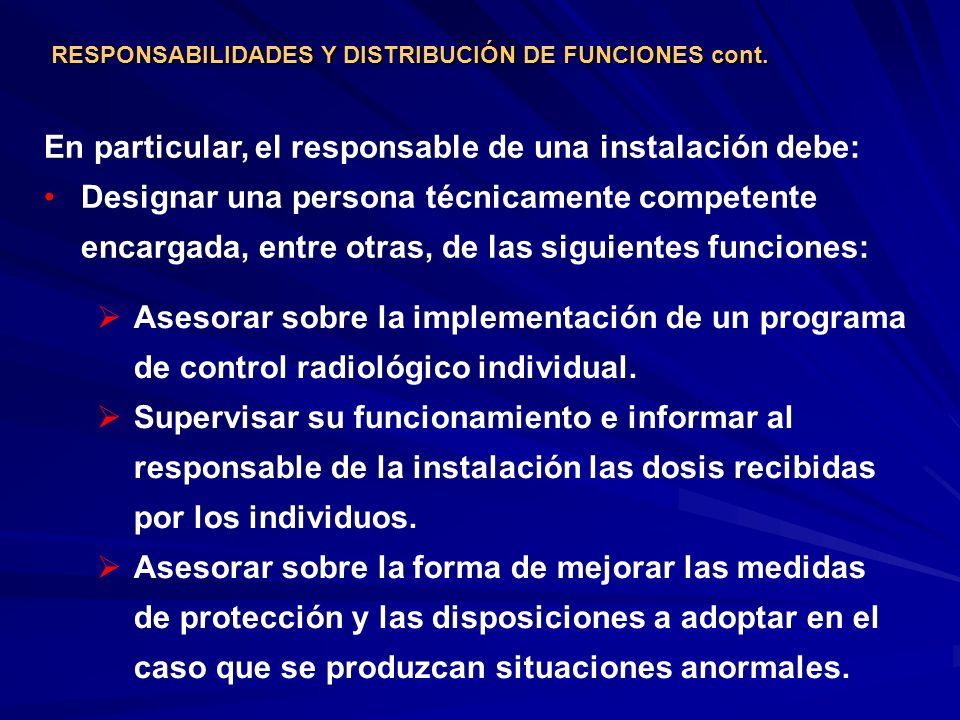 En particular, el responsable de una instalación debe: Designar una persona técnicamente competente encargada, entre otras, de las siguientes funcione