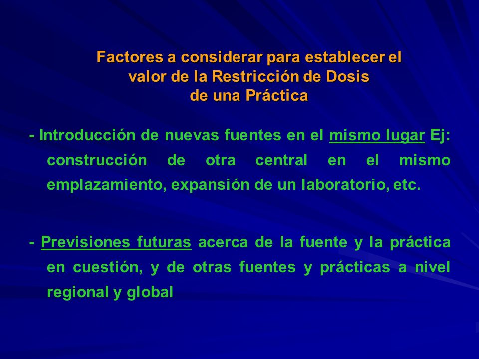 - Introducción de nuevas fuentes en el mismo lugar Ej: construcción de otra central en el mismo emplazamiento, expansión de un laboratorio, etc. - Pre