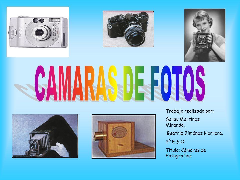 HISTORIA DE LA FOTOGRAFIA --------------PAG.3 CAMARAS DE FOTOGRAFIAS ANTIGUAS ---PAG.