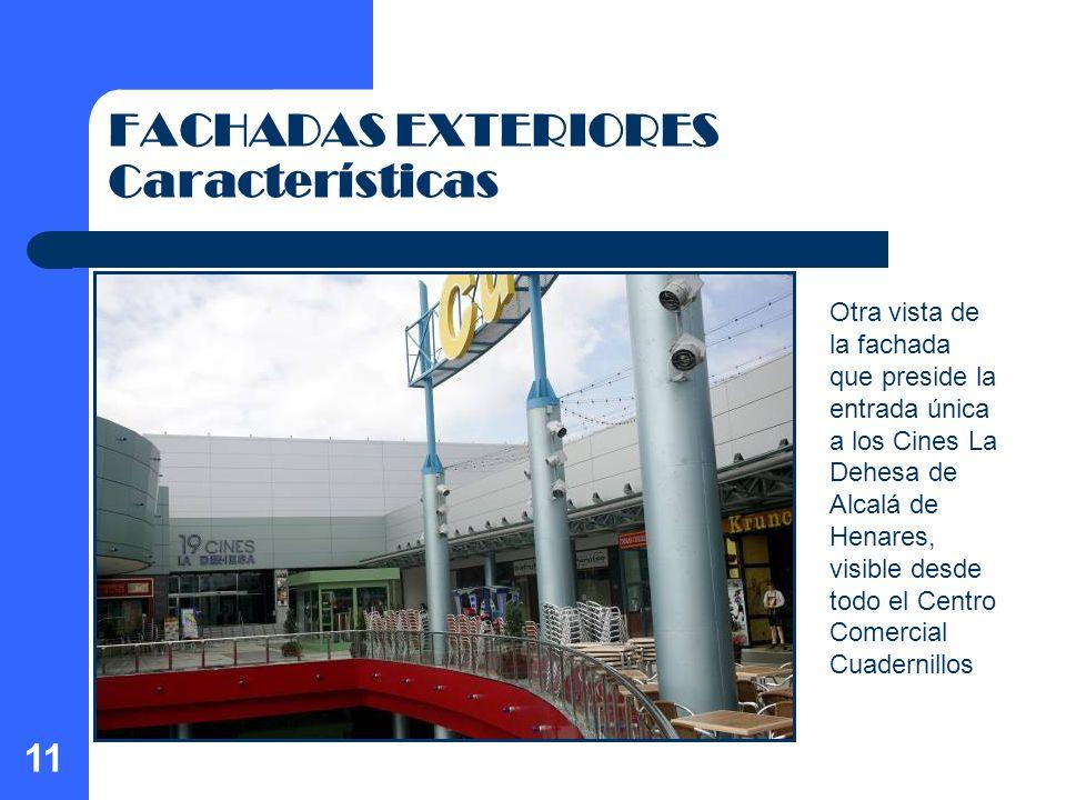 11 FACHADAS EXTERIORES Características Otra vista de la fachada que preside la entrada única a los Cines La Dehesa de Alcalá de Henares, visible desde