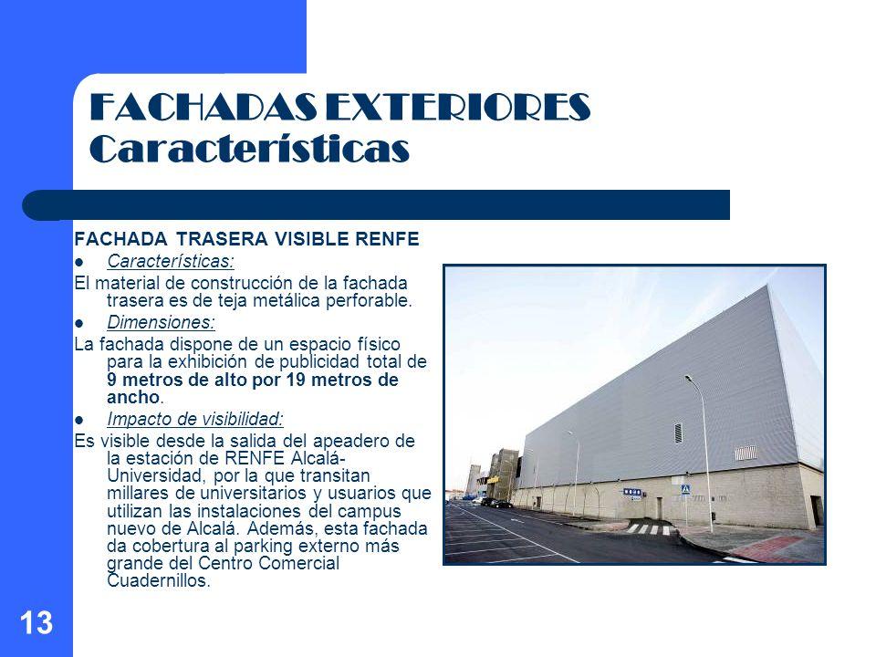13 FACHADAS EXTERIORES Características FACHADA TRASERA VISIBLE RENFE Características: El material de construcción de la fachada trasera es de teja met