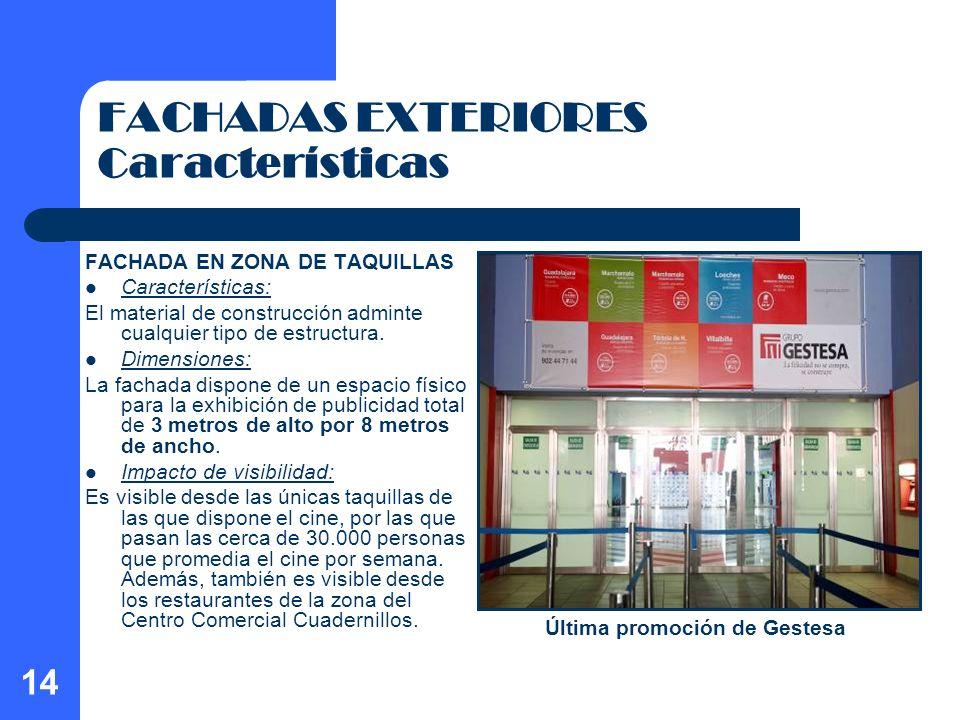 14 FACHADAS EXTERIORES Características FACHADA EN ZONA DE TAQUILLAS Características: El material de construcción adminte cualquier tipo de estructura.
