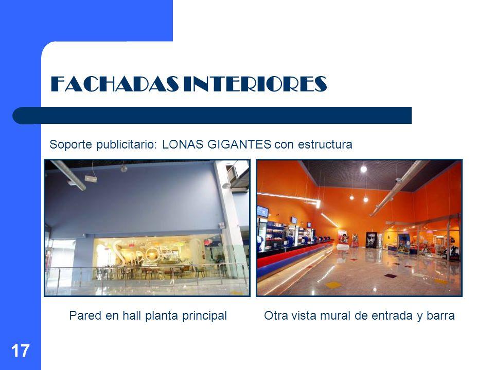 17 FACHADAS INTERIORES Pared en hall planta principalOtra vista mural de entrada y barra Soporte publicitario: LONAS GIGANTES con estructura