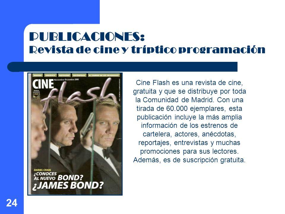 24 PUBLICACIONES: Revista de cine y tríptico programación Cine Flash es una revista de cine, gratuita y que se distribuye por toda la Comunidad de Mad