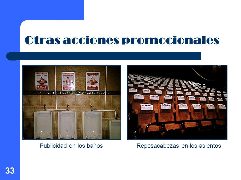 33 Otras acciones promocionales Publicidad en los bañosReposacabezas en los asientos